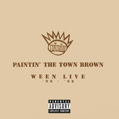 Paintin' The Town Brown: Ween Live '90 - '98