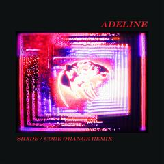 Adeline (Shade / Code Orange Remix) album art