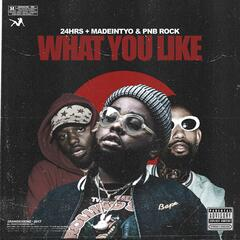 What You Like (feat. PnB Rock & MadeinTYO) album art