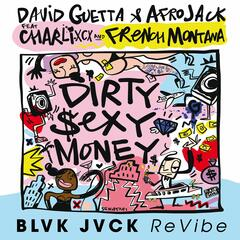 Dirty Sexy Money (feat. Charli XCX & French Montana) [BLVK JVCK ReVibe] album art