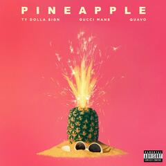Pineapple (feat. Gucci Mane & Quavo) album art