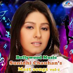 Bollywood Music Sunidhi Chauhan's Mast Songs, Vol. 1