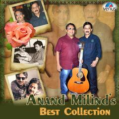 Anand Milind's Best Collection