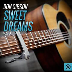 Don Gibson, Sweet Dreams, Vol. 5