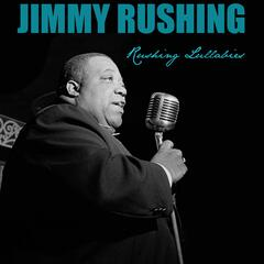 Jimmy Rushing: Rushing Lullabies