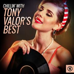 Chillin' with Tony Valor's Best