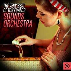 The Very Best of Tony Valor Sounds Orchestra