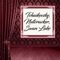 Tchaikovsky, Nutcracker, Swan Lake