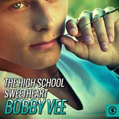 The High School Sweetheart: Bobby Vee