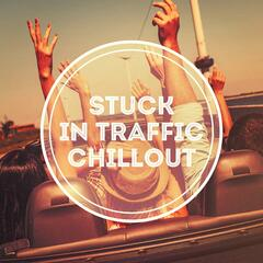 Stuck in Traffic Chillout