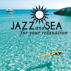 Jazz And Sea - For your relaxation