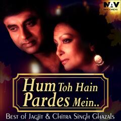 Hum To Hain Pardes Mein ( Best of Jagjit & Chitra Singh Ghazals ) album art