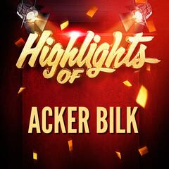 Highlights of Acker Bilk