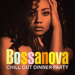 Bossanova Chill Out Dinner Party