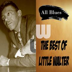 All Blues, The Best of Little Walter