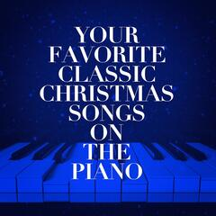 Your Favorite Classic Christmas Songs on the Piano