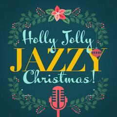 Holly Jolly Jazzy Christmas! album art
