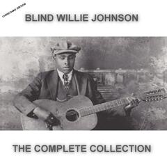 Blind Willie Johnson The Complete Collection