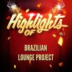 Highlights of Brazilian Lounge Project, Vol. 1 album art