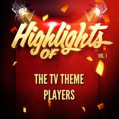 Highlights of the Tv Theme Players, Vol. 1 album art