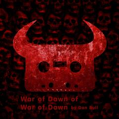 War of Dawn of War of Dawn