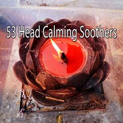 53 Head Calming Soothers