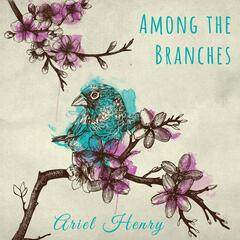 Among the Branches