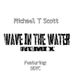 Wave in the Water (Remix) [feat. Odyc]
