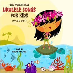 The World's Best Ukulele Songs for Kids (of all Ages)