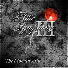 Attic Symphony III: The Moonlit Attic (The Bloodmoon Remaster) album art