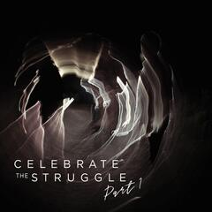 Celebrate the Struggle, Pt. 1 album art