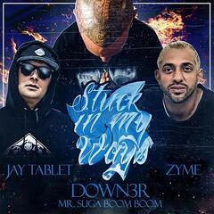 Stuck in My Ways (feat. Jay Tablet & Zyme) album art