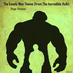 The Lonely Man Theme (From The Incredible Hulk) album art