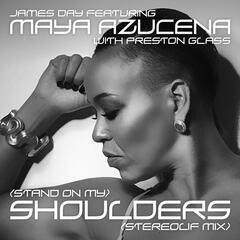 (Stand on My) Shoulders [Stereolif Mix] [feat. Maya Azucena & Preston Glass] album art