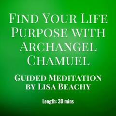 Archangel Chamuel - Find Your Life Purpose with Archangel Chamuel (Guided Meditation) album art