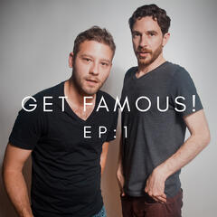 Get Famous! EP: 1