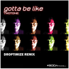 Gotta Be Like (Droptimize Remix) album art