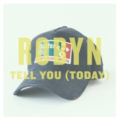 Tell You (Today) - Single