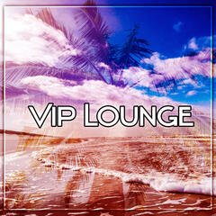 Vip Lounge – Soothing Piano Music, Chill Out Sounds, Ibiza Weekend