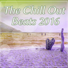 The Chill Out Beats 2016 – The Greatest Chillout Beats of the Year, Summer Music, Beach Party,  Greatest Beats of Summer Chill Out