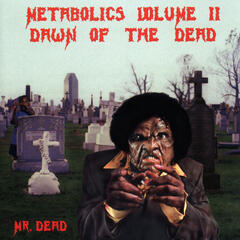 Metabolics Vol. 2: Dawn of The Dead