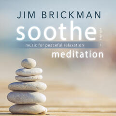 Soothe, Vol. 3: Meditation - Music for Peaceful Relaxation