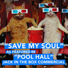 "Save My Soul (As Featured in ""Pool Hall"" Jack in the Box Commercial) - Single"