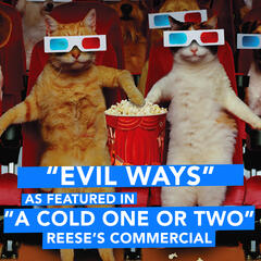 "Evil Ways (As Featured in ""A Cold One or Two"" Reese's Commercial) - Single"