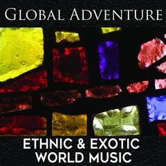 Global Adventure: Ethnic & Exotic World Music