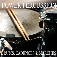 Power Percussion: Drums, Cadences & Marches