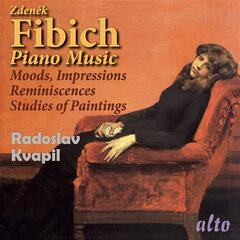 Fibich: Moods, Impressions and Reminiscences & Studies of Paintings – Kvapil