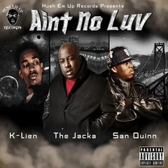 Ain't No Luv In Here (feat. San Quinn & The Jacka)