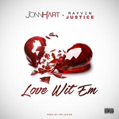 Love Wit 'Em (feat. Rayven Justice)