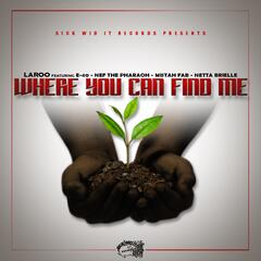 Where You Can Find Me (feat. E-40, Nef The Pharoah, Mistah F.A.B. & Netta Brielle) album art